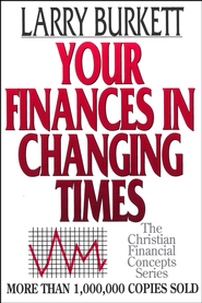 Your Finances In Changing Times - eBook  -     By: Larry Burkett