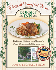 Elegant Comfort Food from Dorset Inn: Traditional Cooking from Vermont's Oldest Continuously Operating Inn - eBook  -     By: Jane Stern, Michael Stern, Sissy Hicks