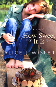 How Sweet It Is - eBook  -     By: Alice J. Wisler