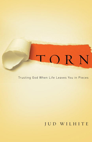 Torn: Trusting God When Life Leaves You in Pieces - eBook  -     By: Jud Wilhite