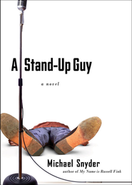 A Stand-Up Guy: A Novel - eBook  -     By: Michael Snyder