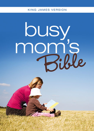 KJV Busy Mom's Bible: Daily Inspiration Even If You Only Have One Minute - eBook  -