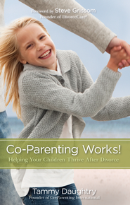 Co-Parenting Works!: Working Together to Help Your Children Thrive - eBook  -     By: Tammy G. Daughtry