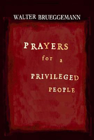 Prayers for a Privileged People - eBook  -     By: Walter Brueggemann