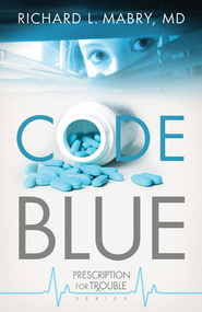 Code Blue - eBook  -     By: Richard L. Mabry M.D.