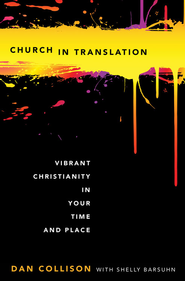 Church in Translation - eBook  -     By: Dan Collison, Shelly Barsuhn