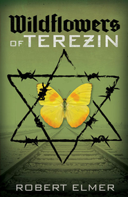 Wildflowers of Terezin - eBook  -     By: Robert Elmer