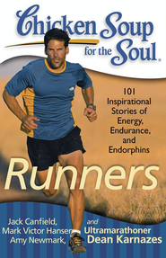 Chicken Soup for the Soul: Runners: 101 Inspirational Stories of Energy, Endurance, and Endorphins - eBook  -     By: Jack Canfield, Mark Victor Hansen, Amy Newmark