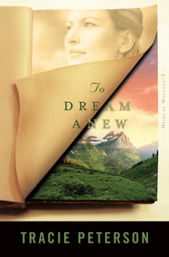 To Dream Anew - eBook  -     By: Tracie Peterson