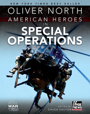 American Heroes in Special Operations - eBook  -     Edited By: Chuck Holton     By: Oliver North