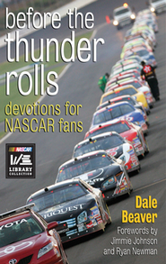 Before the Thunder Rolls: Devotions for NASCAR Fans - eBook  -     By: Dale Beaver