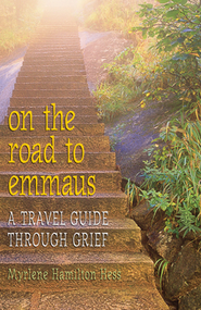 On the Road to Emmaus: A Travel Guide Through Grief - eBook  -     By: Myrlene Hamilton Hess
