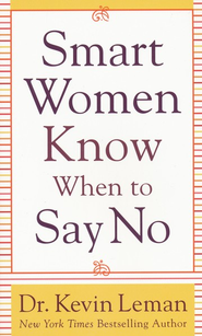 Smart Women Know When to Say No - eBook  -     By: Dr. Kevin Leman