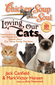 Chicken Soup for the Soul: Loving Our Cats: Heartwarming and Humorous Stories about our Feline Family Members - eBook  -     By: Jack Canfield, Mark Victor Hansen, Amy Newmark