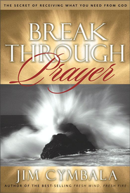 Breakthrough Prayer - eBook  -     By: Jim Cymbala