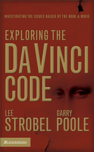 Exploring the Da Vinci Code: Investigating the Issues Raised by the Book and Movie - eBook  -     By: Lee Strobel, Garry Poole