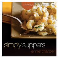 Simply Suppers: Comfort Food You Can Get on the Table in No Time Flat - eBook  -     By: Jennifer Chandler