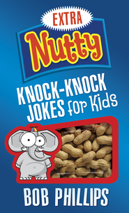 Extra Nutty Knock-Knock Jokes for Kids - eBook  -     By: Bob Phillips