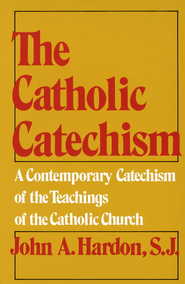 Catholic Catechism - eBook  -     By: John A. Hardon