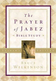 The Prayer of Jabez Bible Study Leader's Edition: Breaking Through to the Blessed Life - eBook  -     By: Bruce Wilkinson