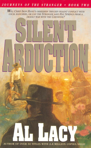 Silent Abduction: Journeys of the Stranger: Two - eBook  -     By: Al Lacy