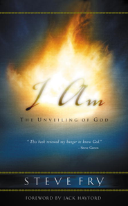 I Am: The Unveiling of God - eBook  -     By: Steve Fry