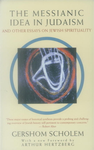 The Messianic Idea in Judaism: And Other Essays on Jewish Spirituality - eBook  -     By: Gershom Scholem
