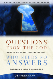 Questions from the God Who Needs No Answers: What Is He Really Asking of You? - eBook  -     By: Craig Williford