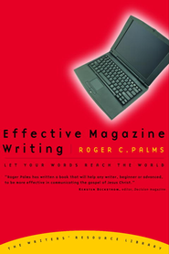 Effective Magazine Writing: Let Your Words Reach the World - eBook  -     By: Roger Palms