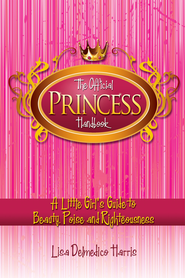 Official Princess Handbook - eBook  -     By: Lisa Harris
