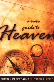 A Sure Guide to Heaven   -     By: Joseph Alleine