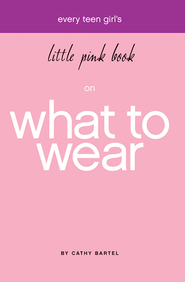 Little Pink Book on What to Wear - eBook  -     By: Cathy Bartel