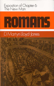 Romans 6: The New Man   -     By: D. Martyn Lloyd-Jones