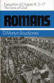 Romans 8:5-17: The Sons of God   -     By: D. Martyn Lloyd-Jones