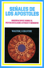 Señales de los Apóstoles  (Signs of the Apostles)  -     By: Walter J. Chantry