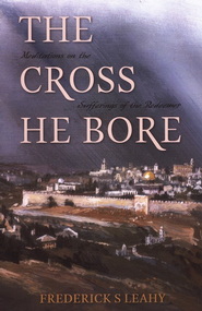 The Cross He Bore   -     By: Frederick Leahy
