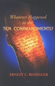 Whatever Happened to the Ten Commandments?   -     By: Ernest C. Reisinger