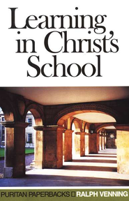 Learning in Christ's School   -     By: Ralph Venning