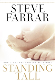 Standing Tall: How a Man Can Protect His Family - eBook  -     By: Steve Farrar