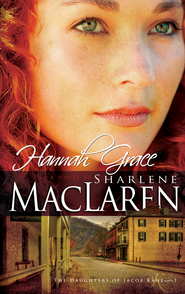 Hannah Grace - eBook  -     By: Sharlene MacLaren