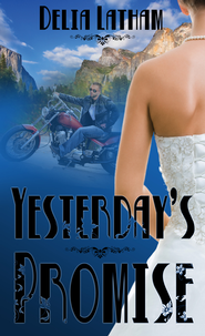 Yesterday's Promise (novella) - eBook  -     By: Delia Latham