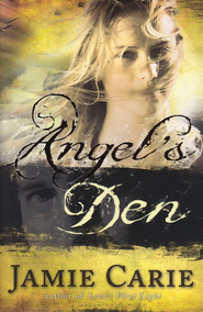 Angel's Den: A Novel - eBook  -     By: Jamie Carie