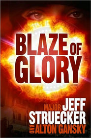 Blaze of Glory: A Novel - eBook  -     By: Captain Jeff Struecker, Alton Gansky