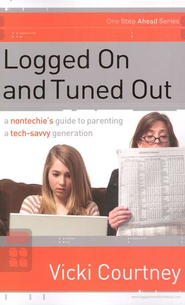 Logged On and Tuned Out - eBook  -     By: Vicki Courtney