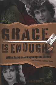 Grace is Enough - eBook  -     By: Willie Aames, Maylo Upton-Aames, Carolyn Stanford Goss