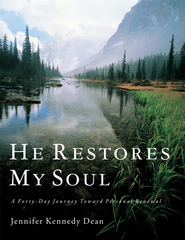 He Restores My Soul - eBook  -     By: Jennifer Kennedy Dean