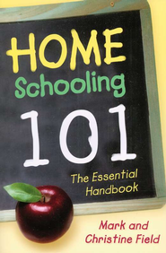 Homeschooling 101 - eBook  -     By: Mark Field, Christine Field