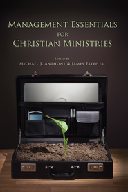 Management Essentials for Christian Ministries - eBook  -     By: Michael Anthony