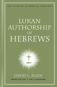 Lukan Authorship of Hebrews - eBook  -     By: David L. Allen
