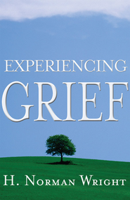 Experiencing Grief - eBook  -     By: H. Norman Wright